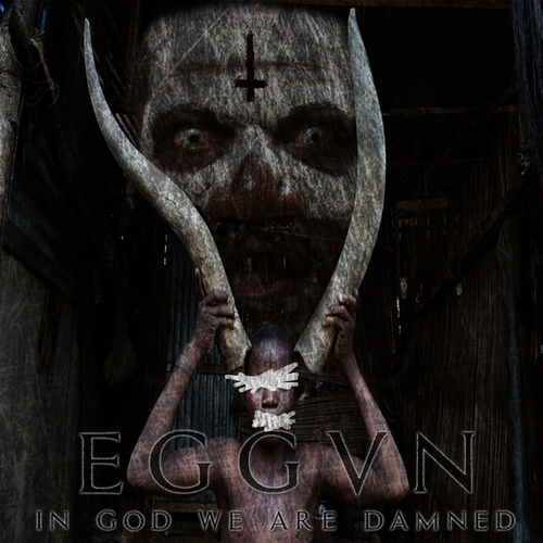 In God We Are Damned by Eggvn