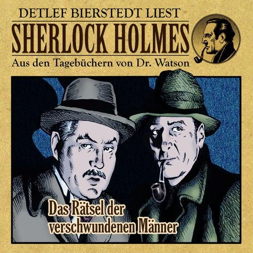 Das Rätsel der verschwundenen Männer (Sherlock Holmes : Aus den Tagebüchern von Dr. Watson) von Sherlock Holmes