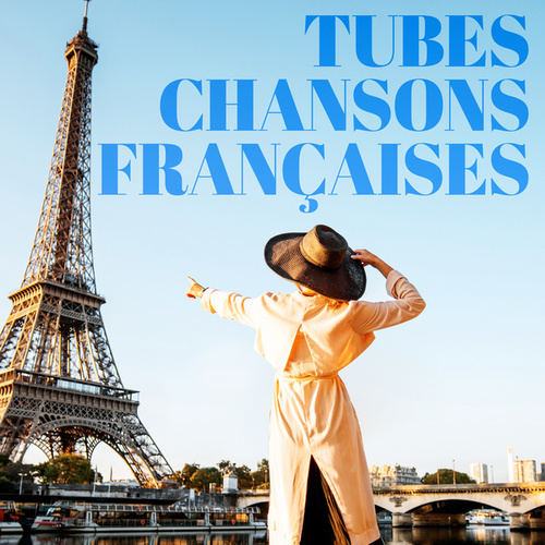 Tubes Chanson Française by Various Artists