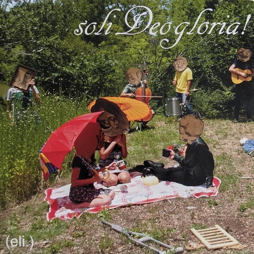 soli Deo gloria! by Eli