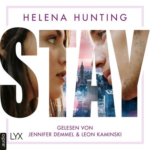 STAY - Mills Brothers Reihe, Teil 1 (Ungekürzt) von Helena Hunting