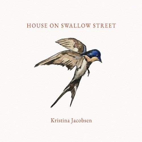 House on Swallow Street by Kristina Jacobsen