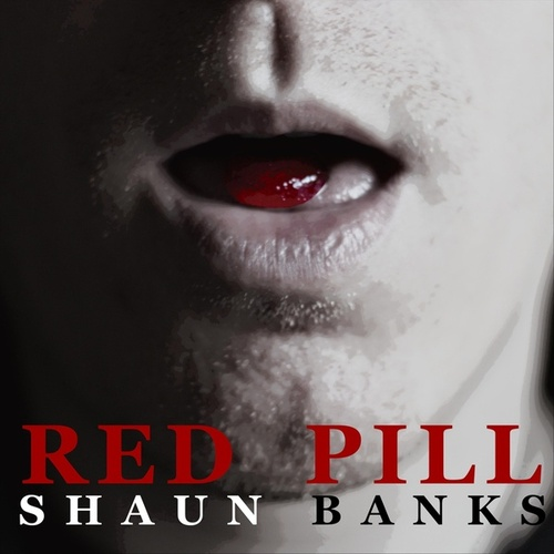 Red Pill by Shaun Banks