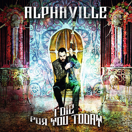 I Die For You Today by Alphaville