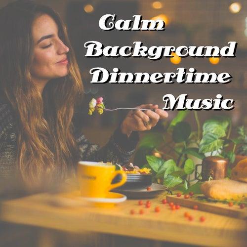 Calm Background Dinnertime Music von Various Artists