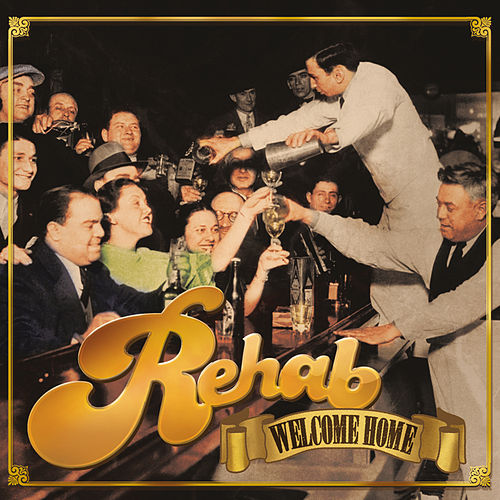 Welcome Home by Rehab