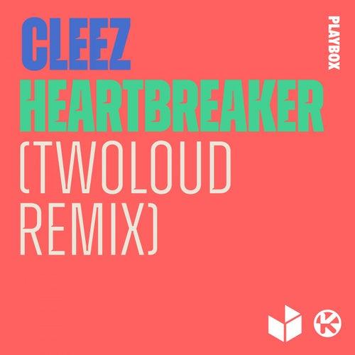 Heartbreaker (twoloud Remix) by Cleez