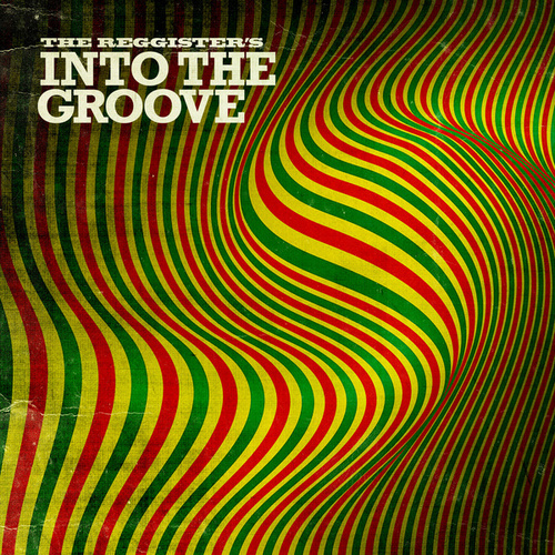 Into the Groove by The Reggister's