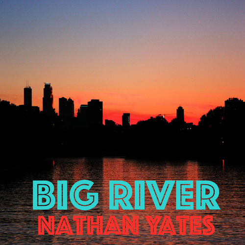 Big River de Nathan Yates