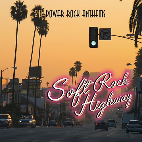 Soft Rock Highway by Various Artists