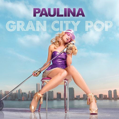 Gran City Pop (Standard Digital Version) de Paulina Rubio