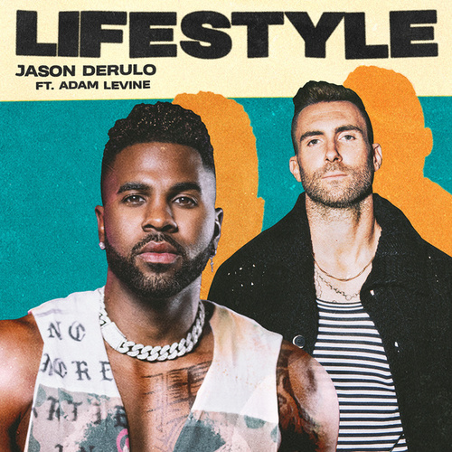 Lifestyle (feat. Adam Levine) by Jason Derulo