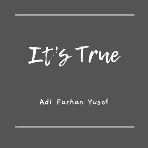 It's True by Adi Farhan Yusof