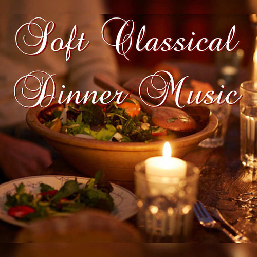 Soft Classical Dinner Music de Various Artists
