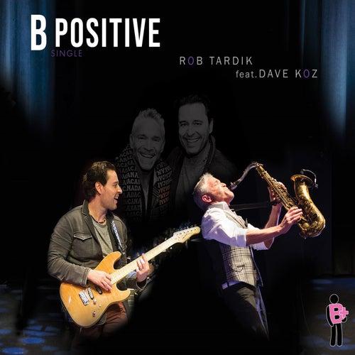 B Positive (feat. Dave Koz) fra Rob Tardik