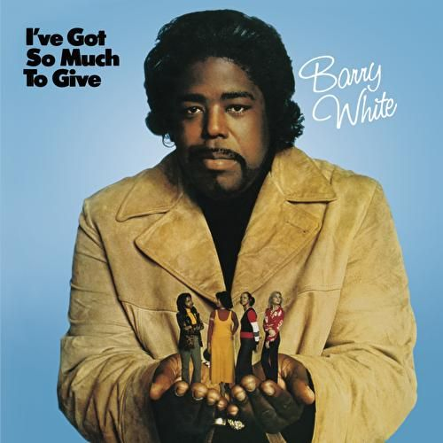 I've Got So Much To Give von Barry White
