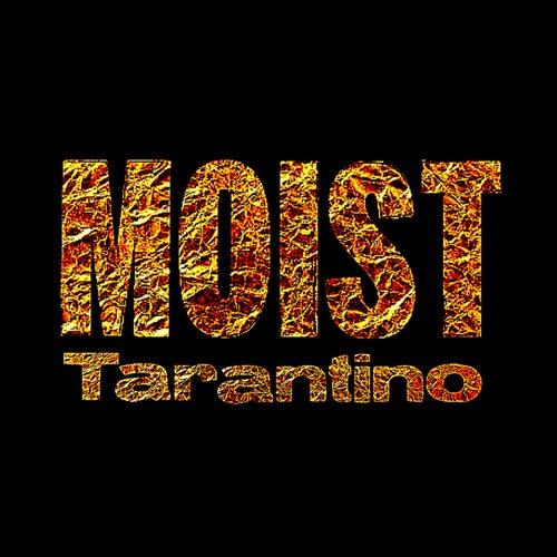 Tarantino (Bullet Kill Sex Love Thrill) by Moist