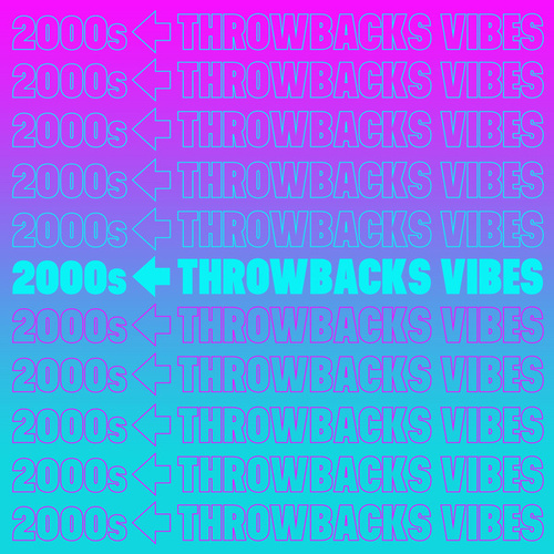 2000s Throwbacks Vibes by Various Artists