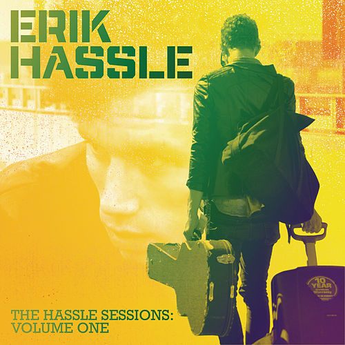The Hassle Sessions: Volume One by Erik Hassle