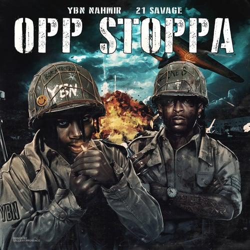 Opp Stoppa (feat. 21 Savage) by YBN Nahmir