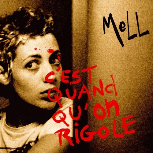 C'est quand qu'on rigole by Mell