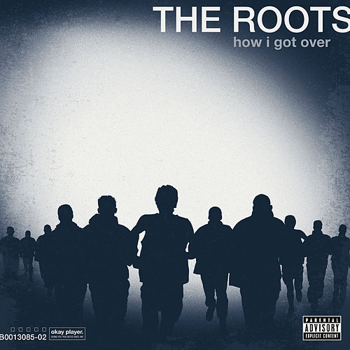 How I Got Over de The Roots