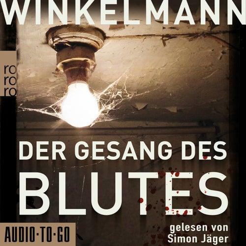 Der Gesang des Blutes (ungekürzt) von Andreas Winkelmann