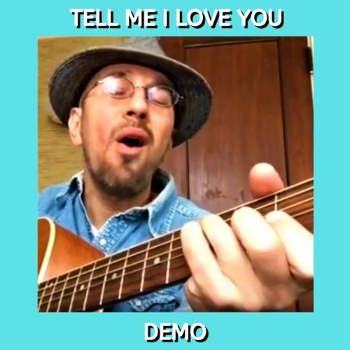 Tell Me I Love You (Demo) by Kev Rowe