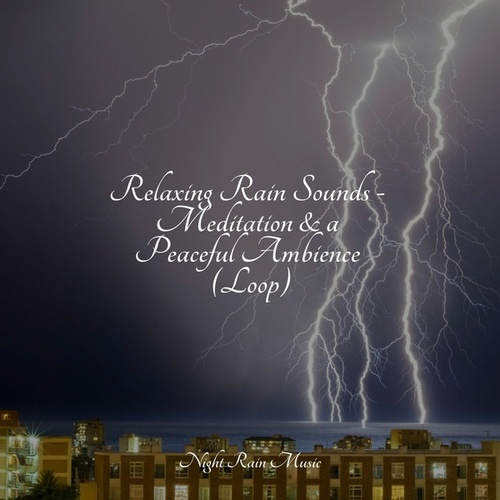 Relaxing Rain Sounds - Meditation & a Peaceful Ambience (Loop) by Sleeping Baby Songs