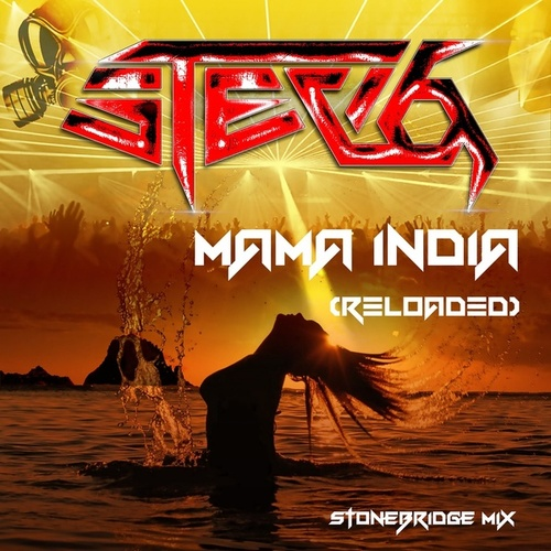 Mama India (Reloaded) (StoneBridge Mix) by Stevo