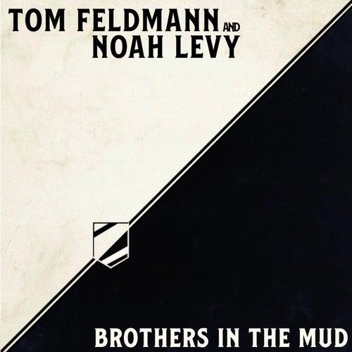 Brothers in the Mud von Tom Feldmann