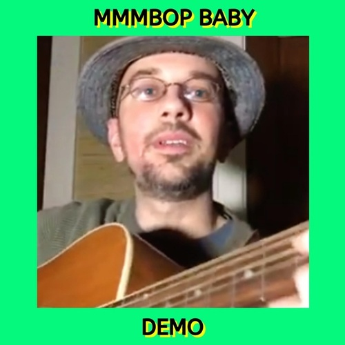 Mmmbop Baby (Demo) by Kev Rowe