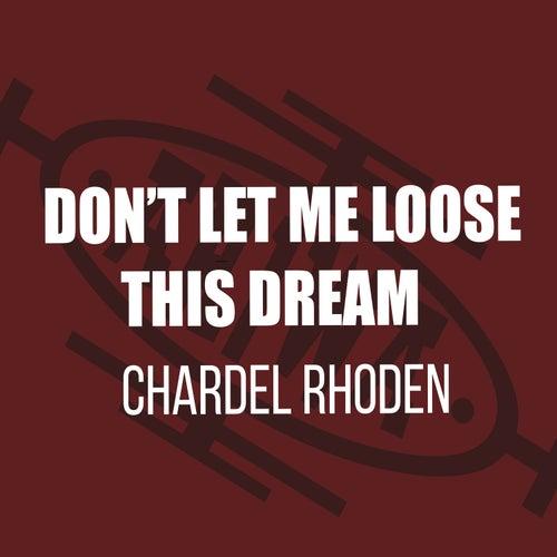 Don't Let Me Lose This Dream de Chardel Rhoden