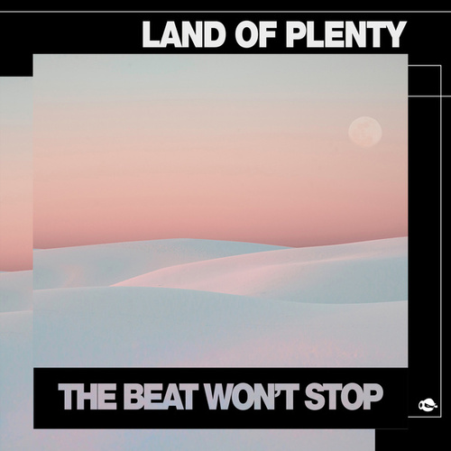 The Beat Won't Stop von Land of Plenty