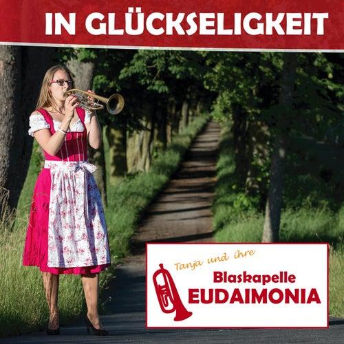 In Glückseligkeit (Deluxe) by Tanja und ihre Blaskapelle Eudaimonia