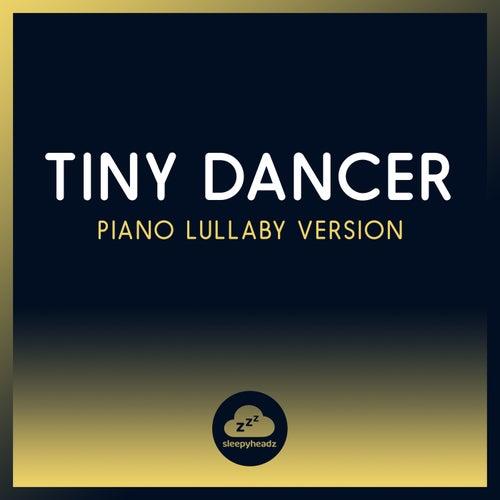 Tiny Dancer (Piano Lullaby Version) de Sleepyheadz