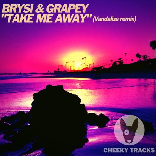 Take Me Away von Brysi