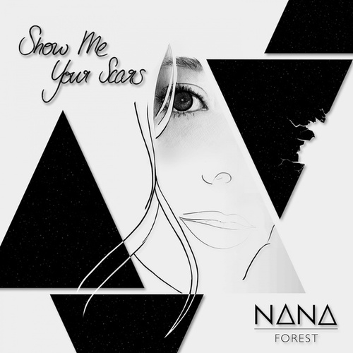 Show Me Your Scars by Nana Forest
