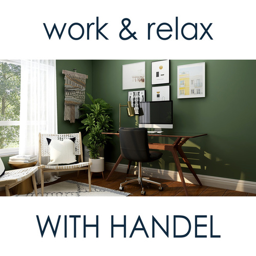 Work & Relax with Handel by George Frideric Handel