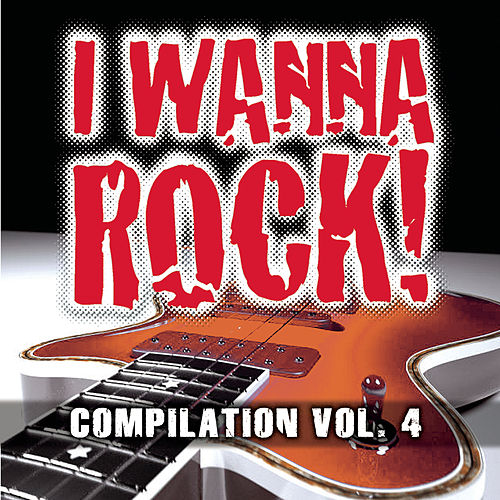 I Wanna Rock Compilation Vol. 4 by Various Artists