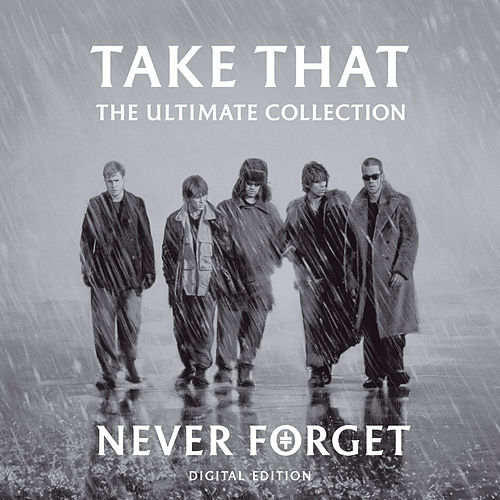 Never Forget - The Ultimate Collection von Take That