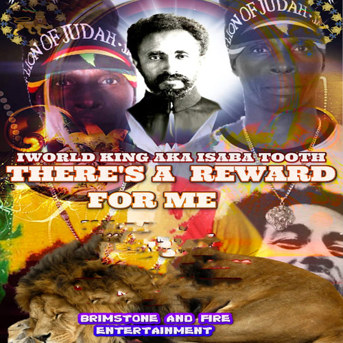 There's a Reward for Me by I World King