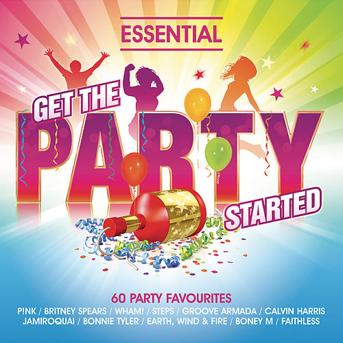 Get The Party Started: Essential Pop and Dance Anthems van Various Artists