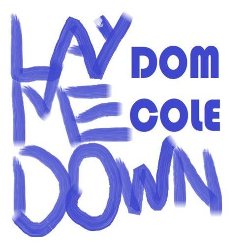 Lay Me Down von Dom Cole