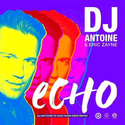 Echo (DJ Antoine vs Mad Mark Deep Remix) von DJ Antoine