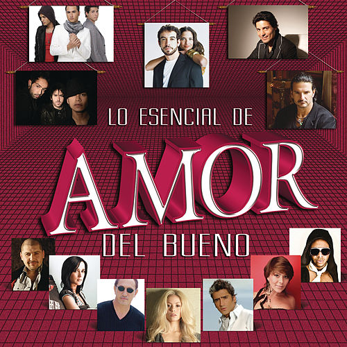 Lo Esencial de Amor del Bueno de Various Artists