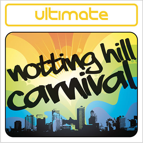Ultimate Notting Hill Carnival de Various Artists