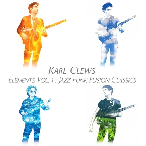 Elements, Vol. 1: Jazz Funk Fusion Classics by Karl Clews