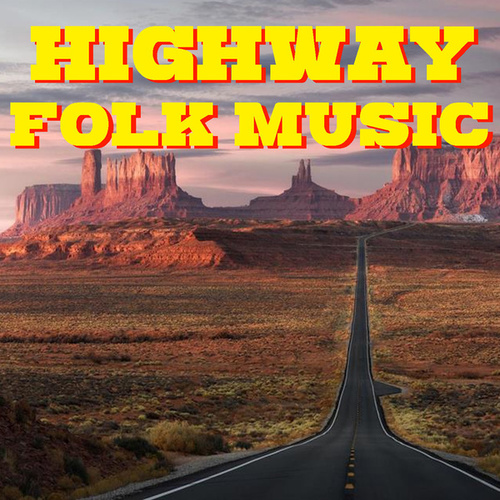 Highway Folk Music by Various Artists