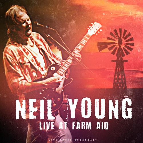 Live at Farm Aid (live) by Neil Young